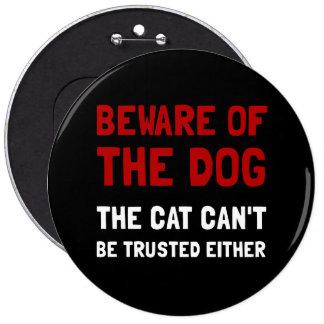 Beware Dog Cat 6 Cm Round Badge