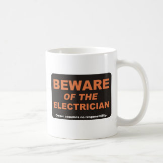Beware / Electrician Coffee Mug