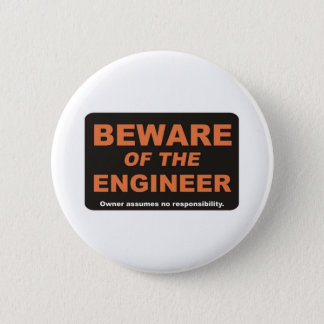 Beware / Engineer 6 Cm Round Badge