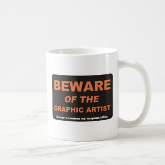 Beware / Graphic Artist Coffee Mug
