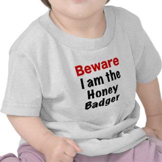 Beware I am the Honey Badger Tshirt