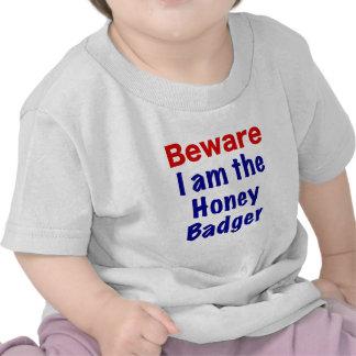 Beware I am the Honey Badger T-shirt