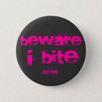 beware i bite 6 cm round badge