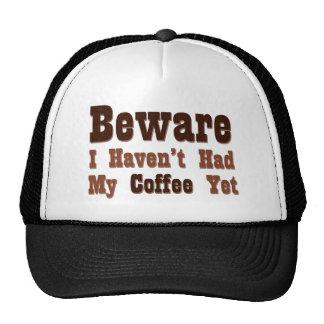 Beware, I Haven't Had My Coffee Yet Mesh Hats