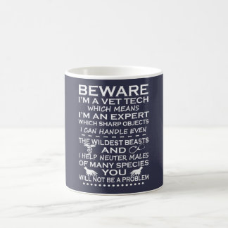 Beware I'm A Vet Tech Coffee Mug