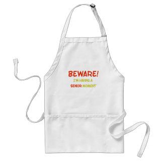 Beware I'm Having a Senior Moment Standard Apron