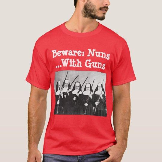 Beware: Nuns ...With Guns T-Shirt