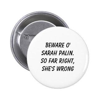 Beware o' Sarah Palin.So far right, she's wrong 6 Cm Round Badge