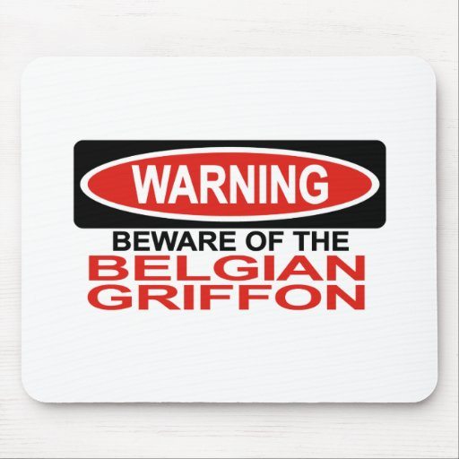 Beware Of Belgian Griffon Mouse Pad