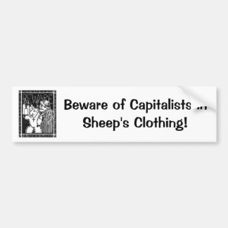 Beware of Capitalists in Sheep's Clothing Bumper Sticker