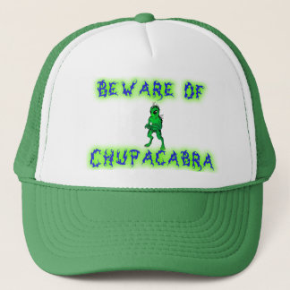 Beware of Chupacabra Trucker Hat