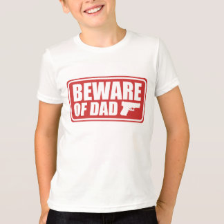 Beware of Dad T-Shirt