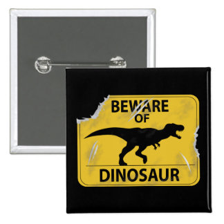 Beware of Dinosaur (damaged) 15 Cm Square Badge