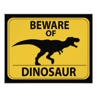 Beware of Dinosaur Photo Print