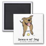 Beware of Dog (if you're a tennis ball) Square Magnet