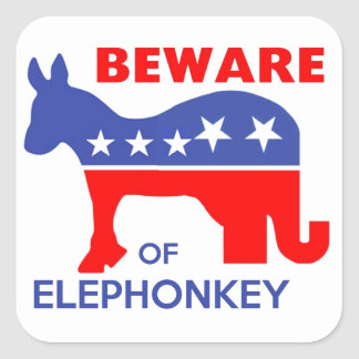 BEWARE OF ELEPHONKEY - activism/libertarian/usa Square Sticker