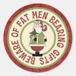 Beware Of Fat Men Round Sticker