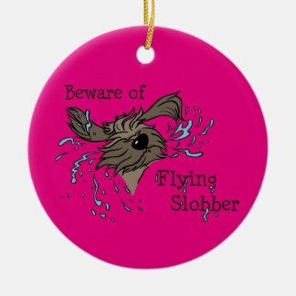 Beware OF flying more slobber Round Ceramic Decoration