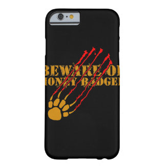 Beware of honey badger barely there iPhone 6 case