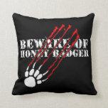 Beware of honey badger pillows