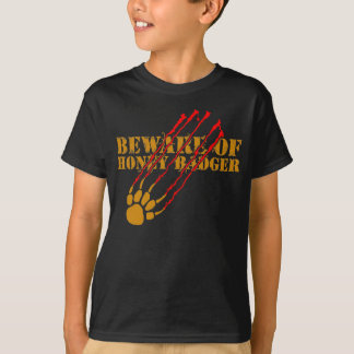 Beware of honey badger T-Shirt