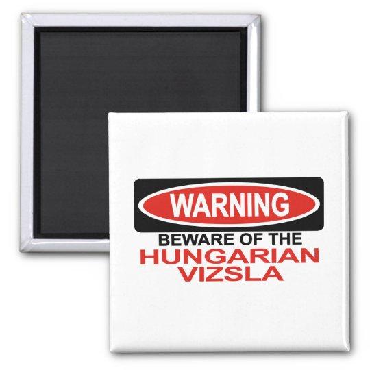 Beware Of Hungarian Vizsla Square Magnet