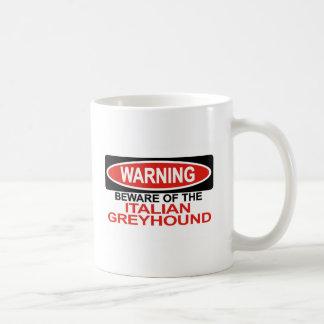 Beware Of Italian Greyhound Mugs