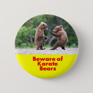 Beware of karate bears 6 cm round badge