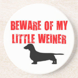 Beware of Little Weiner Dog Coaster