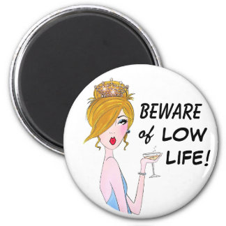 Beware of Low Life! 6 Cm Round Magnet