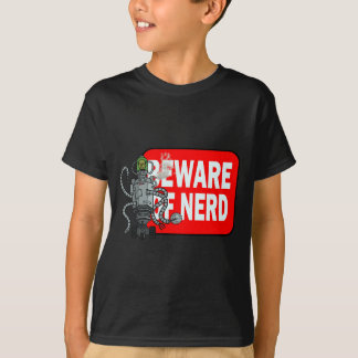 Beware of nerd T-Shirt