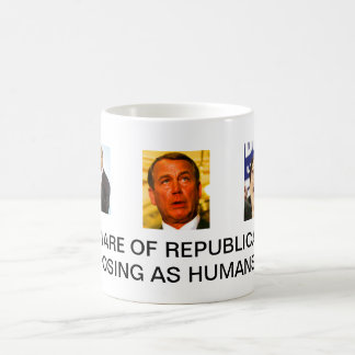 Beware of Republicans posing as humans Coffee Mug