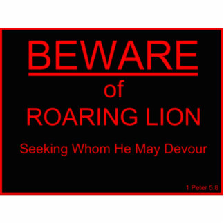 Beware of Roaring Lion Christian Sign Standing Photo Sculpture