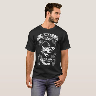 Beware of Scorpio Men Zodiac Astrology T-Shirt