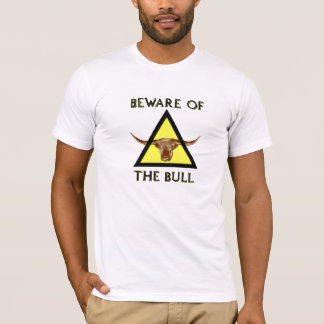 Beware of the Bull TShirt