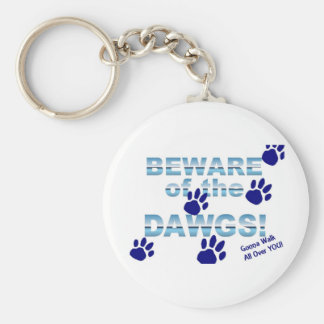 Beware of the dawgs!  Gonna walk all over YOU! Basic Round Button Key Ring