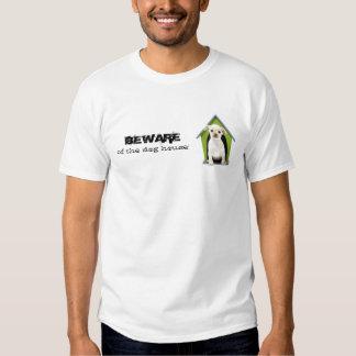 BEWARE of the Dog House Shirt