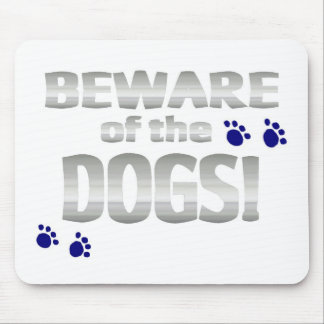 Beware of the dogs! with blue paw prints mouse mat