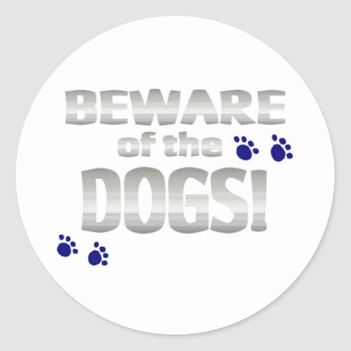 Beware of the dogs! with blue paw prints sticker