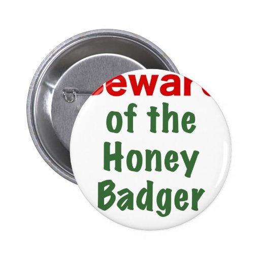 Beware of the Honey Badger Pins
