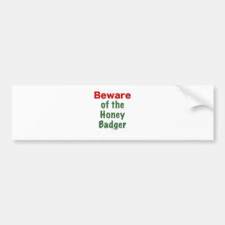 Beware of the Honey Badger Bumper Stickers