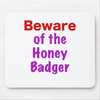 Beware of the Honey Badger Mouse Pad