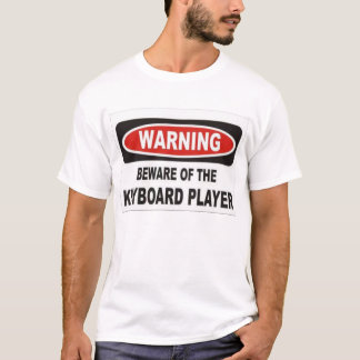 beware of the keyboard player T-Shirt