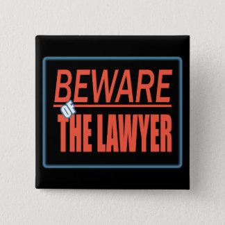 Beware Of The Lawyer Sign Button