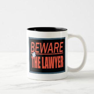 Beware Of The Lawyer Sign Mug