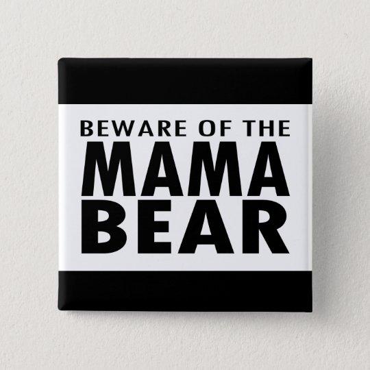 Beware of the Mama Bear 15 Cm Square Badge