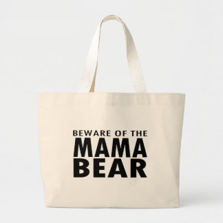 Beware of the Mama Bear Large Tote Bag