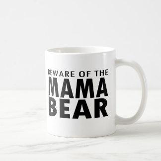 Beware of the Mama Bear Mug
