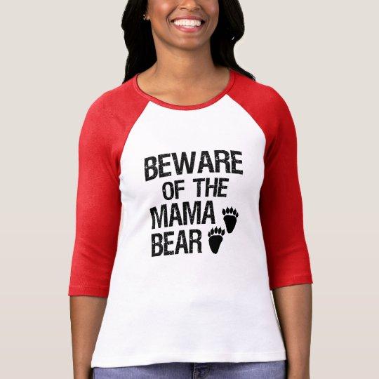 Beware of the Mama Bear women's shirt