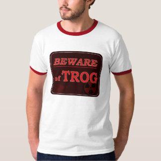 Beware of Trog Sign T-Shirt